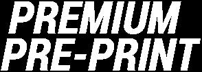 Premium Pre-Print